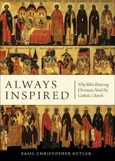 Always Inspired by Basil Christopher Butler.  Sophia Institute Press (November 5, 2012)
