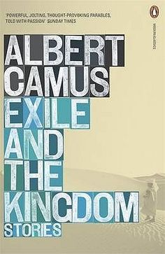 """7th November 2013: 100th anniversary of birth of Albert Camus. """"Exile and the Kingdom: Stories"""" by Albert Camus."""