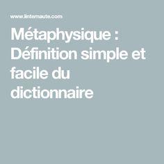 Métaphysique : Définition simple et facile du dictionnaire