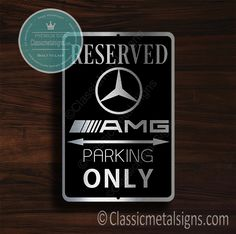 Classic Style Merc AMG Parking Only Sign – Gift for Merc AMG Owner – UV Protected Weatherproof Signs Suitable for Outdoor or Indoor Use – Exclusively from Classic Metal Signs. Open Close Sign, Reserved Parking Signs, Closed Signs, No Soliciting Signs, Cafe Sign, Sports Signs, Man Cave Signs, Garage Signs, Business Signs