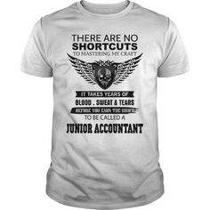 There Are No Shortcuts To Mastering My Craft JUNIOR ACCOUNTANT T-Shirts, Hoodies (19$ ==► Shopping Now!)