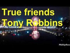 #True friends - #Tony Robbins