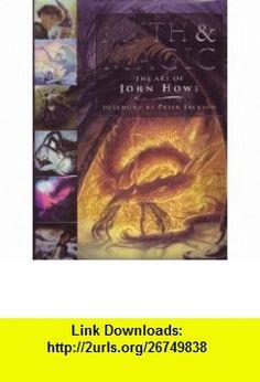 Myth And Magic The art of John Howe (9780760786864) John Howe , ISBN-10: 0760786860  , ISBN-13: 978-0760786864 ,  , tutorials , pdf , ebook , torrent , downloads , rapidshare , filesonic , hotfile , megaupload , fileserve