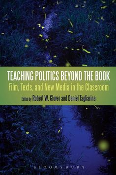 Book Review: Teaching Politics Beyond the Book: Film, Texts and New Media in the Classroom | LSE Review of Books