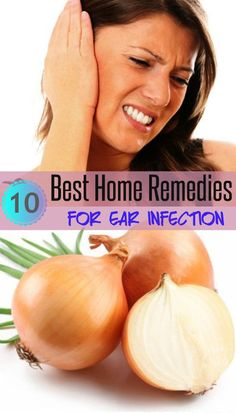 10 Best Home Remedies for Ear Infection