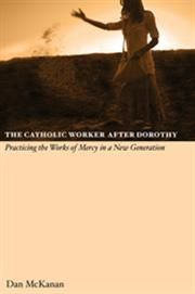 The Catholic Worker After Dorothy Practicing the Works of Mercy in a New Generation. Works Of Mercy, It Works, Peace Studies, Dorothy Day, Happy 80th Birthday, Social Activist, Single People, Pope John Paul Ii, The Locals