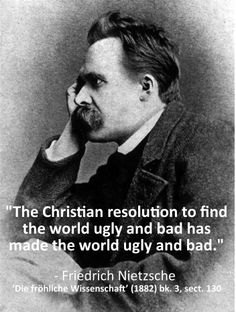 Friedrich Nietzsche - atheism - christianity is bad