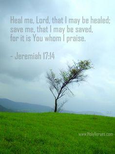 Jeremiah 17:14 Heal me Lord