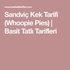 Sandviç Kek Tarifi (Whoopie Pies)   Basit Tatlı Tarifleri