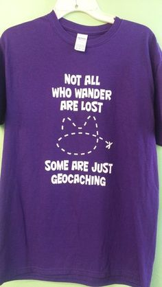 Geocaching T-shirt - Not all who wander