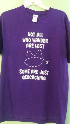 Geocaching T-shirt - Not all who wander
