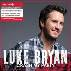 Got it! Luke Bryan - Crash My Party - Only at Target- Love it!!!