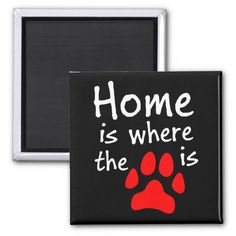 Home is where the paw print is square magnet #pets