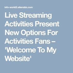 Live Streaming Activities Present New Options For Activities Fans – 'Welcome To My Website' Mlb World Series, My Website, Fans, Presents, Activities, Live, Gifts, Followers, Gifs