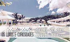 Os Luxos e Curiosidades das Casas das Celebridades
