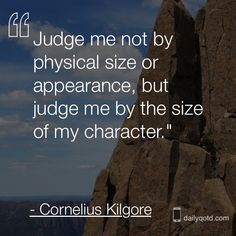 judge me by my character