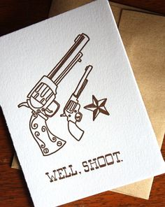 """Well, Shoot."" cards / letterpress notecards / 1canoe2 letterpress"