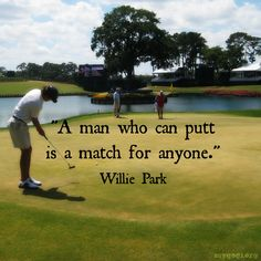 Anyone who can putt can be dangerous in the game of golf #Golf #Quotes #Motivation #Sports #Quote #Golfing