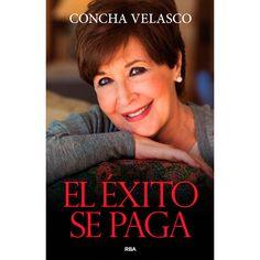 Velasco, Concha. El Éxito se paga. Barcelona : RBA, 2014 Velasco, Books, Movies, Movie Posters, Barcelona, Frases, Essayist, Recommended Books, Shells
