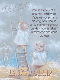 Goeie Nag, Afrikaans Quotes, Christian Messages, Night Quotes, Special Quotes, Sleep Tight, Good Night, Nighty Night, Sleep Well