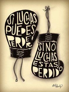 La #lucha por lo que amamos es siempre la mejor lcha. Ah'i nunca perdemos nada aunque perdamos. #AmorPropio #Amor