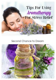 Second Chance to Dream: Tips for Using Aromatherapy for stress relief #aromatherapy #essentialoils #stressrelief