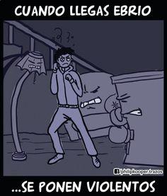 Cuando llegas ebrio se ponen violentos. #humor #risa #graciosas #chistosas #divertidas