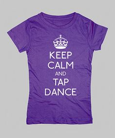 This Purple 'Keep Calm And Tap Dance' Fitted Tee - Girls is perfect! #zulilyfinds