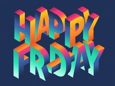 Various pieces of typography & lettering for clients & personal exploration. Happy Friday Gif, Happy Friday Pictures, Friday Wishes, Friday Images, Friday Love, Hello Friday, Friday Weekend, Saturday Sunday, Typography Letters