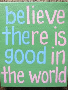 """Believe There Is Good"" inspirational canvas wall art"