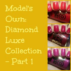 The Polish Diva: Model's Own Diamond Luxe Collection: Part 1 of 3