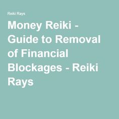 Money Reiki - Guide to Removal of Financial Blockages - Reiki Rays