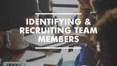 Identifying and Recruiting Team Members - Church Planting