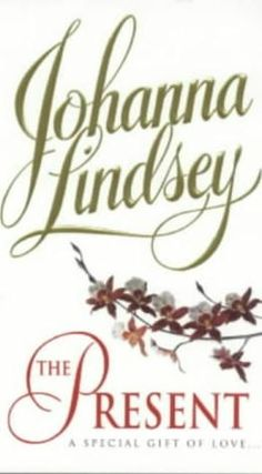 book cover of     The Present      (Malory Family, book 6)    by    Johanna Lindsey