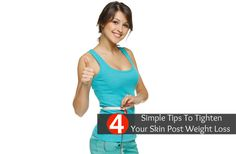 4 Simple Tips To Tighten Your Skin Post Weight Loss  pinning to read later.