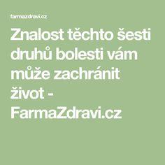 Znalost těchto šesti druhů bolesti vám může zachránit život - FarmaZdravi.cz