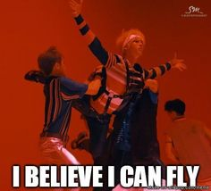 I believe I can fly, lol