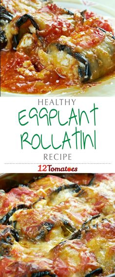 Eggplant Rollatini   If you are looking for a delicious vegetarian dish that's bursting with flavor and that you'll actually want to eat, try this guilt-free eggplant rollatini.