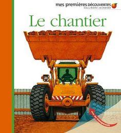 Le chantier - Mes premières découvertes, nouvelle présentation - Livres pour enfants - Gallimard Jeunesse