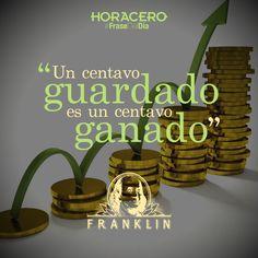 """""""Un centavo guardado es un centavo ganado"""" Benjamin Franklin #Frases #FrasedelDía"""