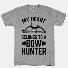 My Heart Belongs To A Bow Hunter #Hunting #Deer #Season #Sports #Relationship #Heart #Love #Antlers #Buck #Bow #BowHunting #HuntingMeme #DeerSeason #Shooting #BowHuntingMeme #BowHuntingLol #DeerHuntingLol