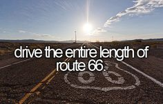 Before I die, I want to...drive the entire lenght of route 66