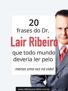Frases do Dr. Lair Ribeiro #lair #ribeiro #lairribeiro