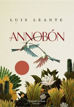 Buy Annobón by Luis Leante and Read this Book on Kobo's Free Apps. Discover Kobo's Vast Collection of Ebooks and Audiobooks Today - Over 4 Million Titles! Book Cover Art, Book Cover Design, Book Design, Book Covers, Good Books, Books To Read, Graphic Design Inspiration, Free Apps, This Book
