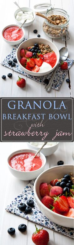 Granola breakfast bowl with strawberry jam - super quick summer breakfast with home made granola, fresh fruit and instant, sugar free strawberry jam.
