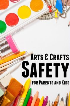 Arts and Crafts Safety for Parents and Kids