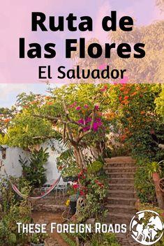 Ruta de las Flores, El Salvador - A guide to all the villages along the beautiful Flowers Route in El Salvador. #ElSalvador #Rutadelasflores #SalvadorGuide #TheseForeignRoads