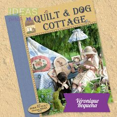 Quilt & Dog Cottage by Véronique Requena