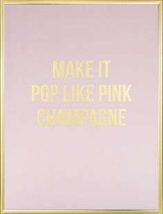 Trendy poster with the quote: 'Make it pop like pink champagne' printed in gold. A fun, playful poster that fits in a bedroom as well as in the living room or kitchen. The text is printed with gold foil, which makes the letters really shiny! Tip: combine the poster with other posters to create your own gallery wall. www.desenio.com