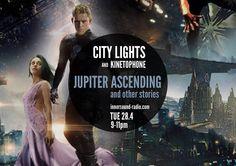 CITY LIGHTS Radioshow: JUPITER ASCENDING and Other Stories Jupiter Ascending, City Lights, Community, Film, Board, Movies, Movie Posters, Image, Jupiter Rising